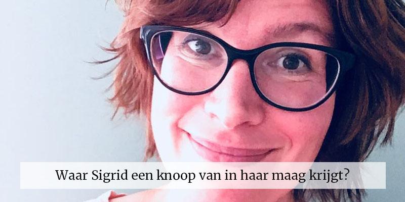 Waar Sigrid Knoop Maag Krijgt
